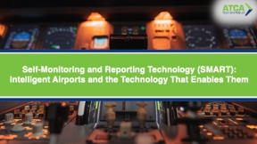 Self-Monitoring and Reporting Technology (SMART): Intelligent Airports and the Technology That Enables Them