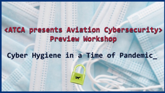 ATCA presents Aviation Cybersecurity Preview Workshop: