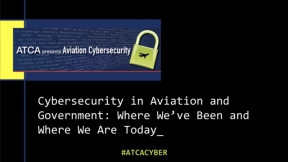 Cybersecurity in Aviation and the Government: Where We've Been and Where We Are Today 10.1.20