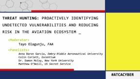 Threat Hunting – Proactively Identifying Undetected Vulnerabilities and Reducing Risk in the Aviation Ecosystem 10.8.20