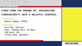 Panel Discussion: Cybersecurity Integration – From Acquisition to Airspace 10.22.20
